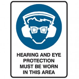 Hearing And Eye Protection Must Be Worn In This Area - Ultra Tuff Signs
