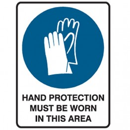 Hand Protection Must Be Worn In This Area - Ultra Tuff Signs