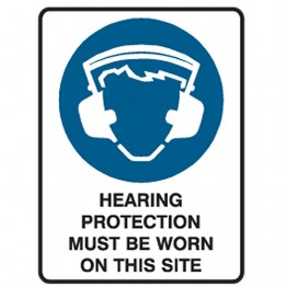 Hearing Protection Must Be Worn On This Site - Ultra Tuff Signs