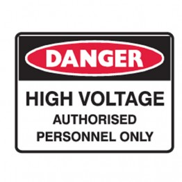 High Voltage Authorised Personnel Only - Ultra Tuff Signs