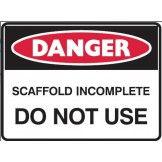 Danger Scaffolding Incomplete Do Not Use