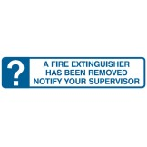 A Fire Extinguisher Has Been Removed Notify Your Supervisor 125 x 300mm Self Adhesive Vinyl