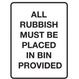 All Rubbish Must Be Placed In Bin Provided