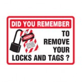 Loutout Tagout Signs - ? ..Did You Remember To Remove Your Locks & Tags