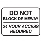Do Not Block Driveway 24 Hour Access Required