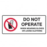 Do Not Operate When Wearing Gloves Or Loose Clothing