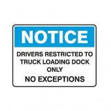 Drivers Restricted To Truck Loading Dock Only No Expectations