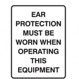 Ear Protection Must Be Worn When Operating This Equipment