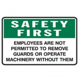 Employees Are Not Permitted To Remove Guards Or Operate Machinery Without Them