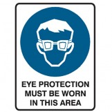 Eye Protection Must Be Worn In This Area - Ultra Tuff Signs