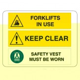 Forklifts In Use / Keep Clear / Safety Vest Must Be Worn