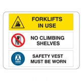 Forklifts In Use / No Climbing Shelves / Safety Vest Must Be Worn