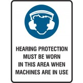 Hearing Protection Must Be Worn While Machinery Is Operating