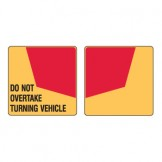 Vehicle & Truck Identifcation Signs - Do Not Overtake Turning Vehicle