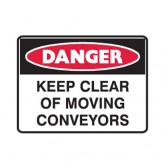 Keep Clear Of Moving Conveyors