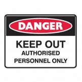 Keep Out Authorised Personnel Only - Ultra Tuff Signs