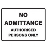 No Admittance Authorised Persons Only