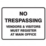 No Trespassing Vendors And Visitors Must Register At Main Office