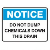 Dangerous Goods Signs - Notice Sign Do Not Dump Chemicals Down This Drain