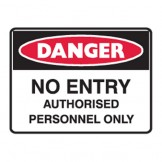 No Entry Authorised Personnel Only - Ultra Tuff Signs