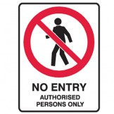 No Entry Authorised Persons Only - Ultra Tuff Signs