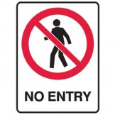 No Entry - Ultra Tuff Signs