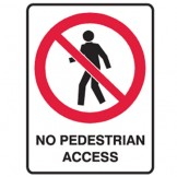 No Pedestrian Access - Ultra Tuff Signs