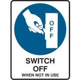 Switch Off When Not In Use W/Picto