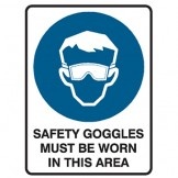 Safety Goggles Must Be Worn In This Area - Ultra Tuff Signs