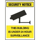 Surveillance Signs - This Building Is Under 24 Hour Surveillance