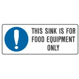 This Sink Is For Food Equipment Only