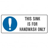 This Sink Is For Handwash Only