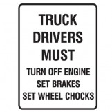 Truck Drivers Must Turn Off Engine Set Brakes Set Wheel Chocks