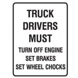 Truck Drivers Must Turn Off Engine Set Brakes Set Wheel Chocks