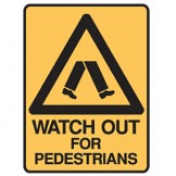 Watch Out For Pedestrians - Ultra Tuff Signs