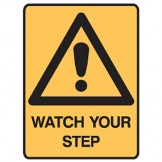 Watch Your Step - Ultra Tuff Signs