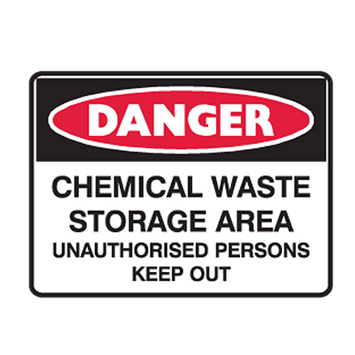 Danger Sign Chemical Waste Storage Area Unauthorised