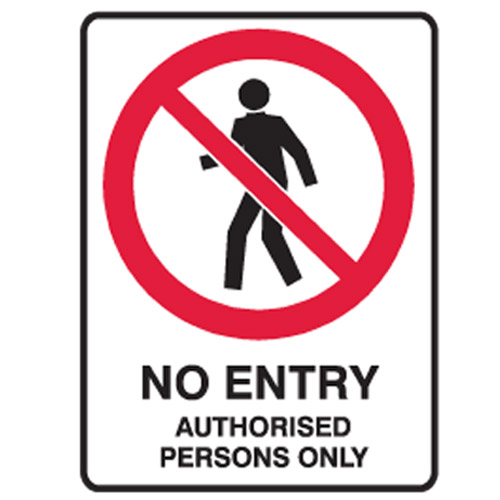 No Entry Authorised Persons Only Ultra Tuff Signs