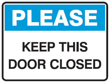 Please Keep This Door Closed 350x225 Poly