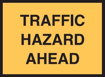 Temporary Traffic Control Sign Traffic Hazard Ahead ...
